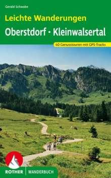 Gerald Schwabe: Leichte Wanderungen Oberstdorf mit Kleinwalsertal, Buch