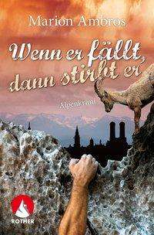 Marion Ambros: Wenn er fällt, dann stirbt er, Buch