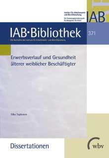 Silke Tophoven: Erwerbsverlauf und Gesundheit älterer weiblicher Beschäftigter, Buch