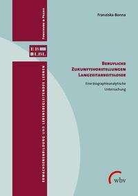 Franziska Bonna: Berufliche Zukunftsvorstellungen Langzeitarbeitsloser, Buch