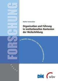 Dörthe Herbrechter: Organisation und Führung in institutionellen Kontexten der Weiterbildung, Buch