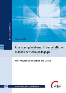 Manuela Liebig: Arbeitsaufgabenbezug in der beruflichen Didaktik der Sozialpädagogik, Buch