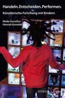 Maike Gunsilius: Handeln. Entscheiden. Performen., Buch