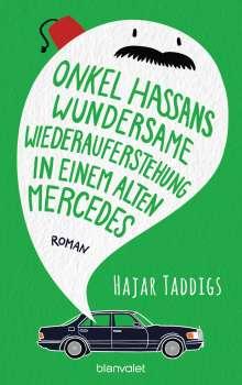 Hajar Taddigs: Onkel Hassans wundersame Wiederauferstehung in einem alten Mercedes, Buch