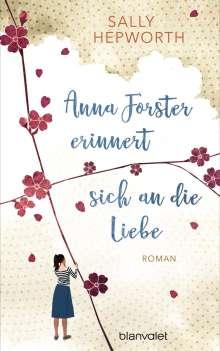 Sally Hepworth: Anna Forster erinnert sich an die Liebe, Buch