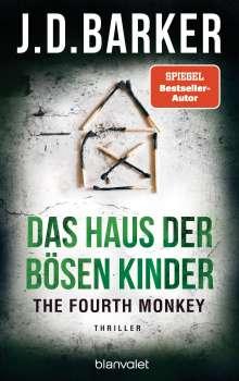 J. D. Barker: The Fourth Monkey - Das Haus der bösen Kinder, Buch