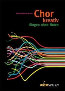 Michael Betzner-Brandt: Chor kreativ, Noten
