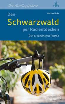 Michael Erle: Den Schwarzwald per Rad entdecken, Buch