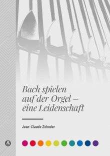 Bach spielen auf der Orgel - eine Leidenschaft, Buch