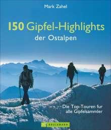 Mark Zahel: 150 Gipfel-Highlights der Ostalpen, Buch