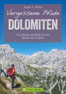 Eugen E. Hüsler: Vergessene Pfade Dolomiten, Buch