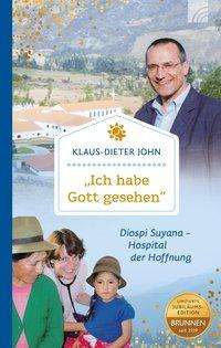 """Klaus-Dieter John: """"Ich habe Gott gesehen"""", Buch"""