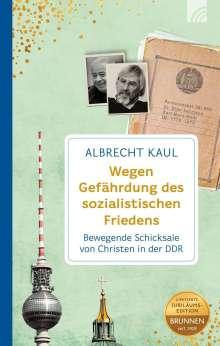 Albrecht Kaul: Wegen Gefährdung des sozialistischen Friedens, Buch