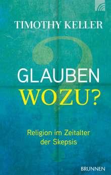 Timothy Keller: Glauben wozu?, Buch