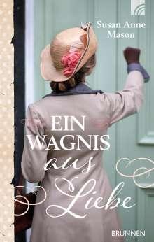 Susan Anne Mason: Ein Wagnis aus Liebe, Buch