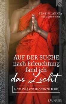 Tenzin Lahkpa: Auf der Suche nach Erleuchtung fand ich das Licht, Buch