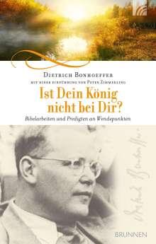 Dietrich Bonhoeffer: Ist Dein König nicht bei Dir?, Buch