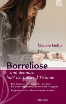 Claudia Lietha: Borreliose - und dennoch hab' ich tausend Träume, Buch