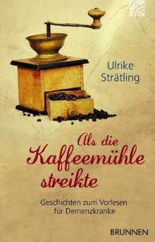 Ulrike Strätling: Als die Kaffeemühle streikte, Buch