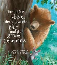 Steve Smallman: Der kleine Hase, der ängstliche Bär und das große Geheimnis, Buch