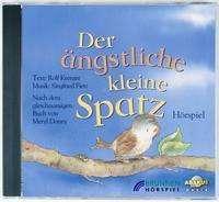 Meryl Doney: Der ängstliche kleine Spatz. CD, CD