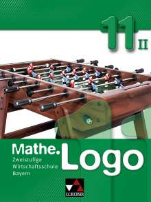 Bernd Bauer: Mathe.Logo 11/II Wirtschaftsschule Bayern, Buch