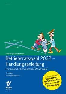 Peter Berg: Betriebsratswahl 2022 - Handlungsanleitung, Buch