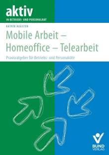 Katrin Augsten: Mobile Arbeit - Homeoffice - Telearbeit, Buch