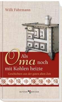 Willi Fährmann: Als Oma noch mit Kohlen heizte, Buch