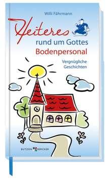 Willi Fährmann: Heiteres rund um Gottes Bodenpersonal, Buch