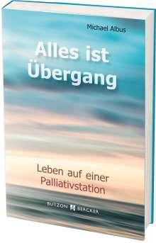 Michael Albus: Alles ist Übergang, Buch