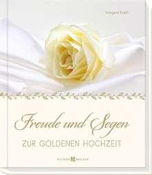 Irmgard Erath: Freude und Segen zur Goldenen Hochzeit, Buch