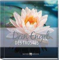 Gisela Baltes: Dein Engel des Trostes, Buch