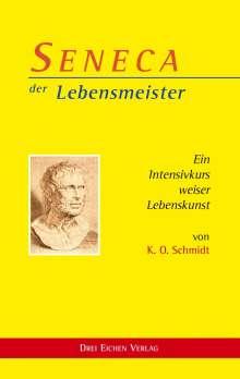 K. O. Schmidt: SENECA der Lebensmeister, Buch