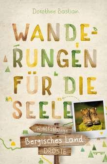 Dorothee Bastian: Bergisches Land. Wanderungen für die Seele, Buch
