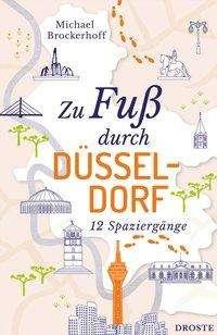 Michael Brockerhoff: Zu Fuß durch Düsseldorf, Buch