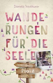 Daniela Trauthwein: Pfalz. Wanderungen für die Seele, Buch