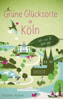 Dorothee Bastian: Grüne Glücksorte in Köln, Buch