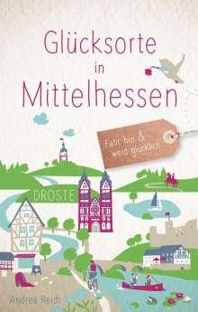 Andrea Reidt: Glücksorte in Mittelhessen, Buch