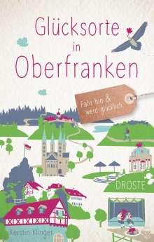 Kerstin Klinger: Glücksorte in Oberfranken, Buch
