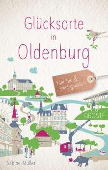 Sabine Kerstin Elisabeth Müller: Glücksorte in Oldenburg, Buch