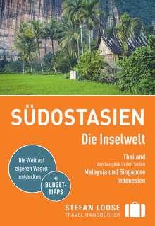 Renate Loose: Stefan Loose Reiseführer Südostasien, Die Inselwelt. Von Thailand bis Indonesien, Buch