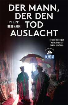 Philipp Hedemann: Der Mann, der den Tod auslacht (DuMont Reiseabenteuer), Buch