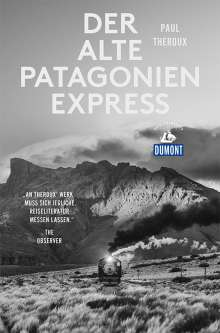 Paul Theroux: Der alte Patagonien-Express (DuMont Reiseabenteuer), Buch