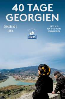 Constanze John: 40 Tage Georgien (DuMont Reiseabenteuer), Buch