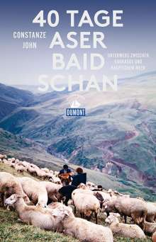 Constanze John: 40 Tage Aserbaidschan (DuMont Reiseabenteuer), Buch