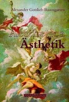 Alexander Gottlieb Baumgarten: Aesthetica - Ästhetik, Buch