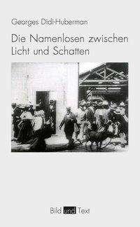 Georges Didi-Huberman: Die Namenlosen zwischen Licht und Schatten, Buch
