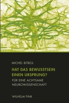 Michel Bitbol: Hat das Bewusstsein einen Ursprung?, Buch