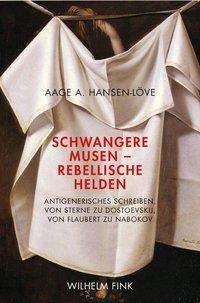 Aage A. Hansen-Löve: Schwangere Musen - Rebellische Helden, Buch